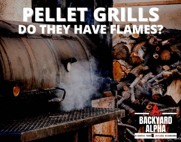 Do Pellet Grills Have Flames
