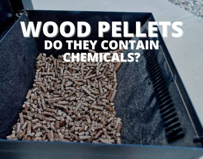 Do Wood Pellets Contain Chemicals
