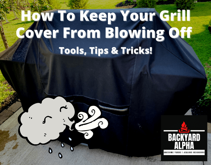 How To Keep Your Grill Cover From Blowing Off
