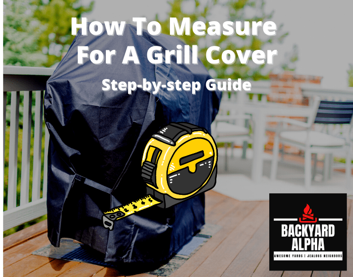 How To Measure For A Grill Cover